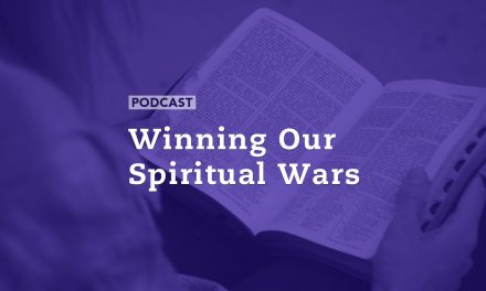 Winning Our Spiritual Wars