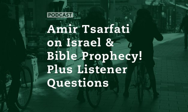 Amir Tsarfati on Israel & Bible Prophecy! Plus Listener Questions