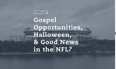 Gospel Opportunities, Halloween, and Good News in the NFL?