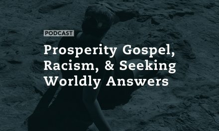 Prosperity Gospel, Racism, and Seeking Worldly Answers