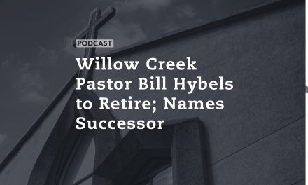 Willow Creek Pastor Bill Hybels to Retire; Names Successor