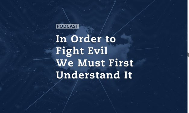 In Order to Fight Evil We Must First Understand It