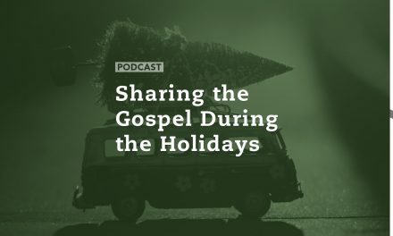 Sharing the Gospel During the Holidays