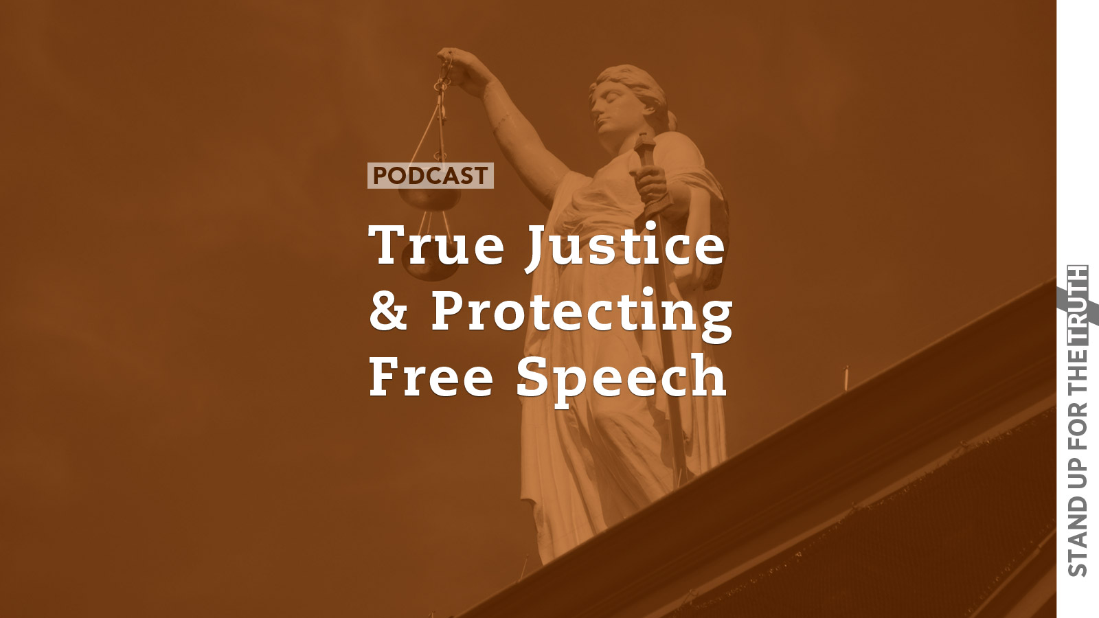 True Justice And Protecting Free Speech Stand Up For The