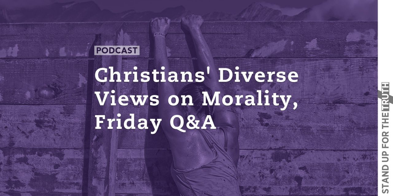 Christians' Diverse Views on Morality, Friday Q&A