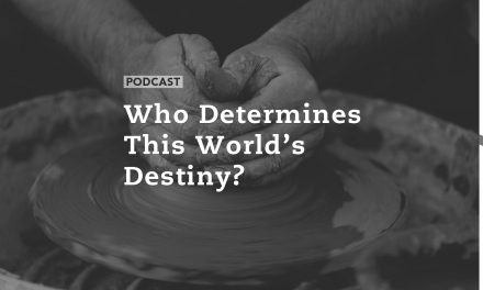 Who Determines this World's Destiny?