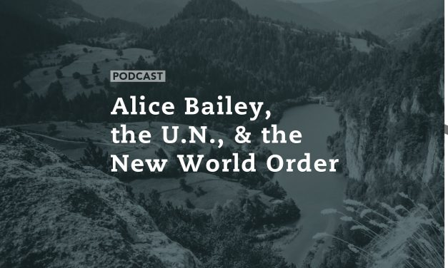 Alice Bailey, the UN, and the New World Order