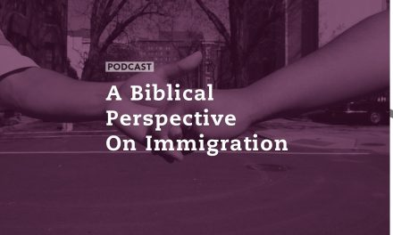 A Biblical Perspective on Immigration