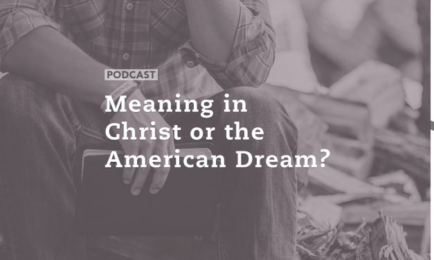 Meaning in Christ or the American Dream?
