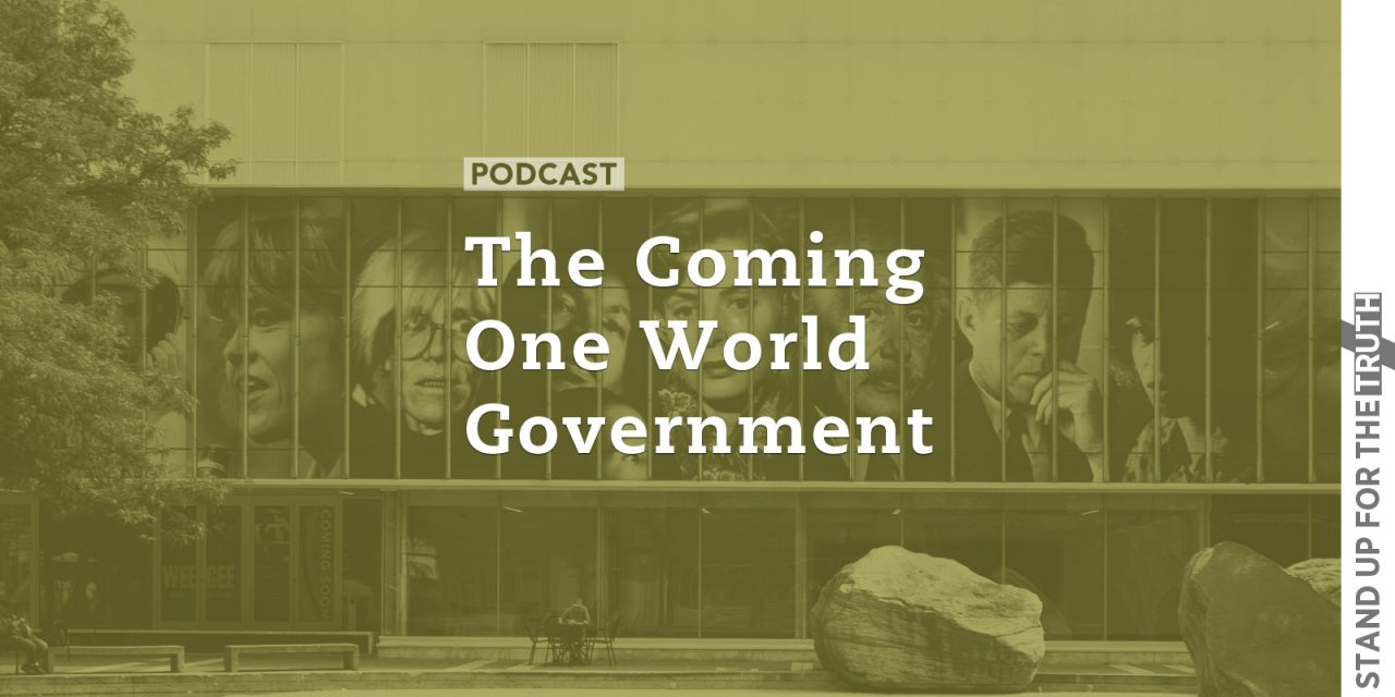The Coming One World Government