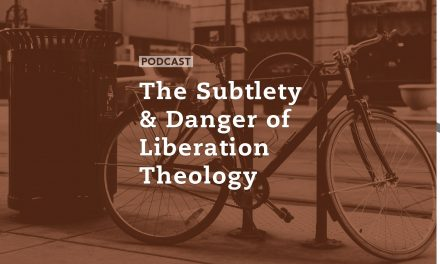 The Subtlety & Danger of Liberation Theology