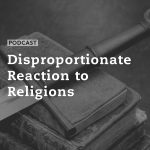 Disproportionate Reaction to Religions