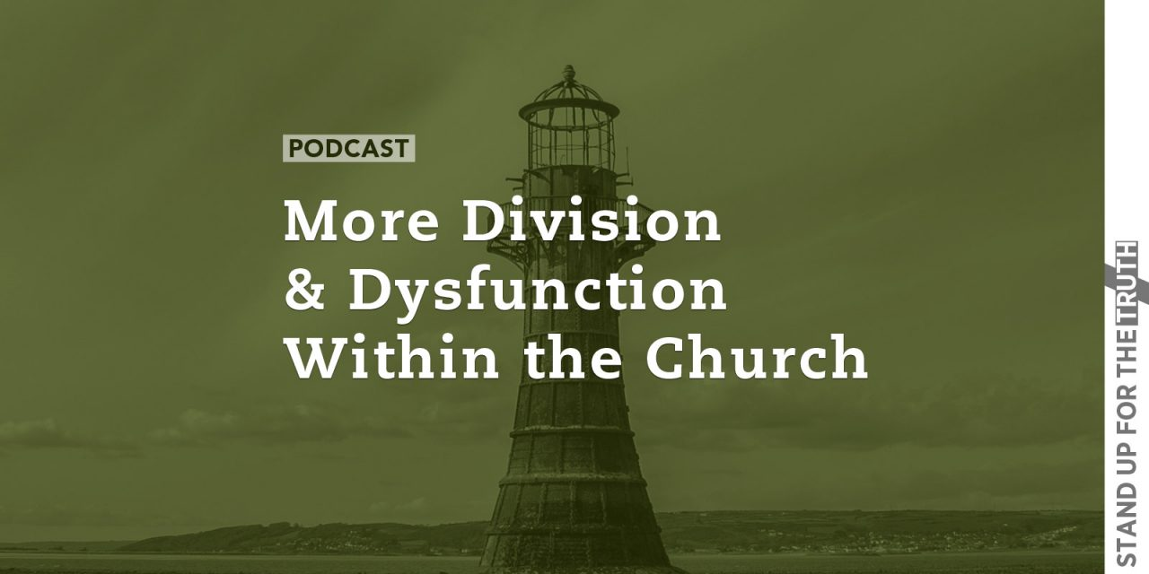 More Division and Dysfunction Within the Church