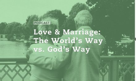 Love and Marriage: The World's Way vs God's Way