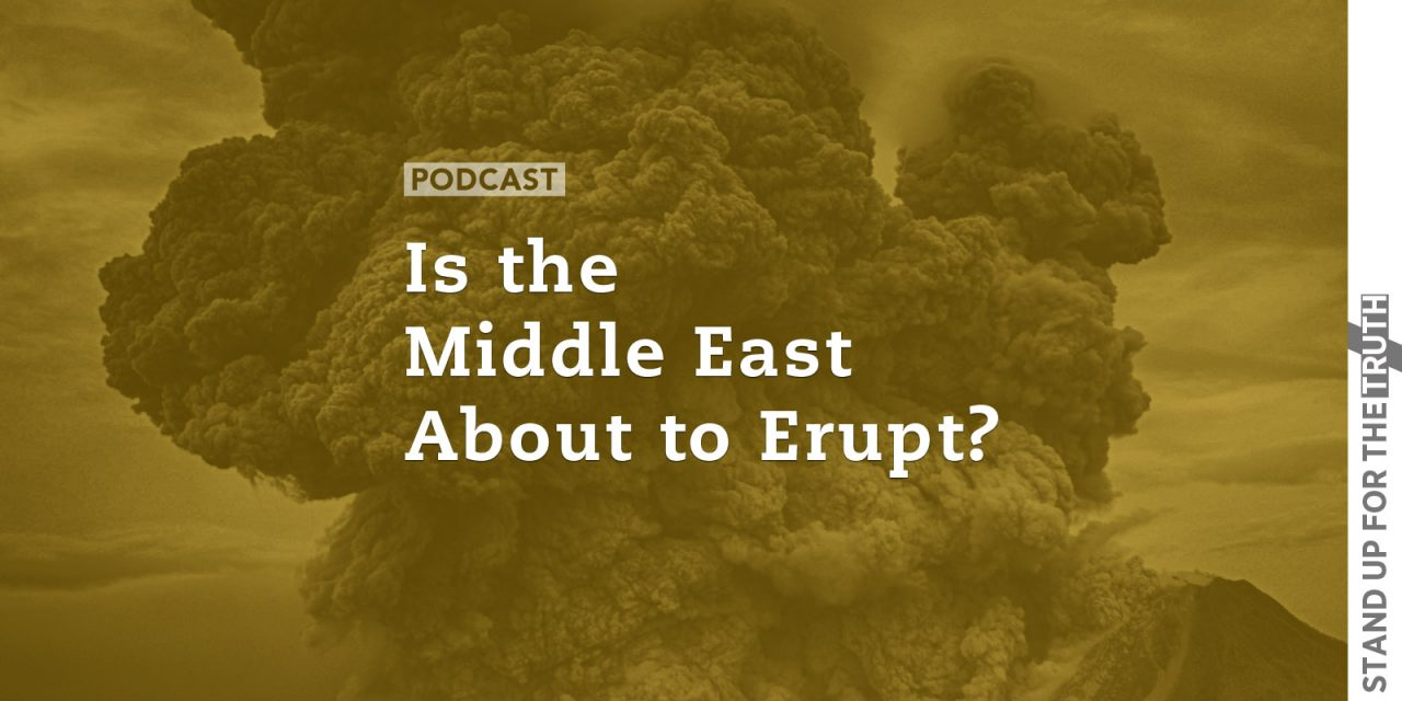 Is the Middle East About to Erupt?