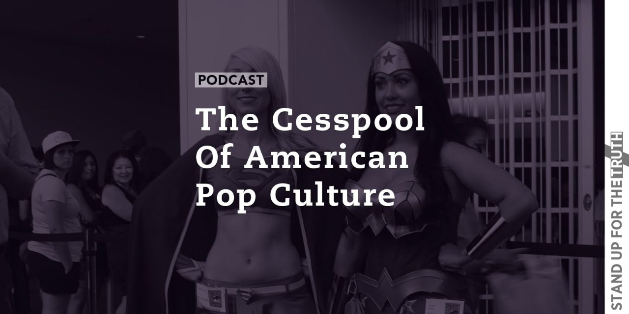 The Cesspool of American Pop Culture