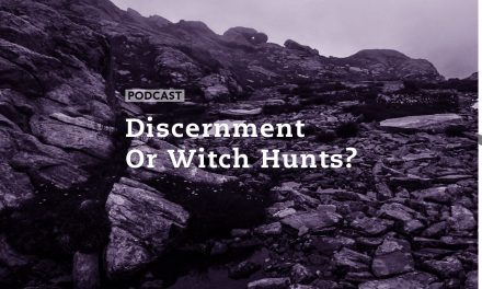 Discernment or Witch Hunts?