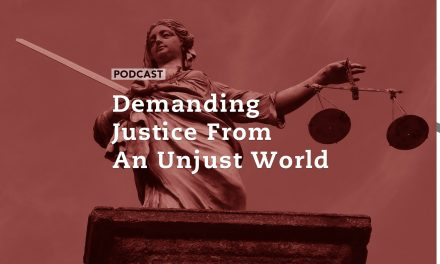 Demanding Justice From An Unjust World