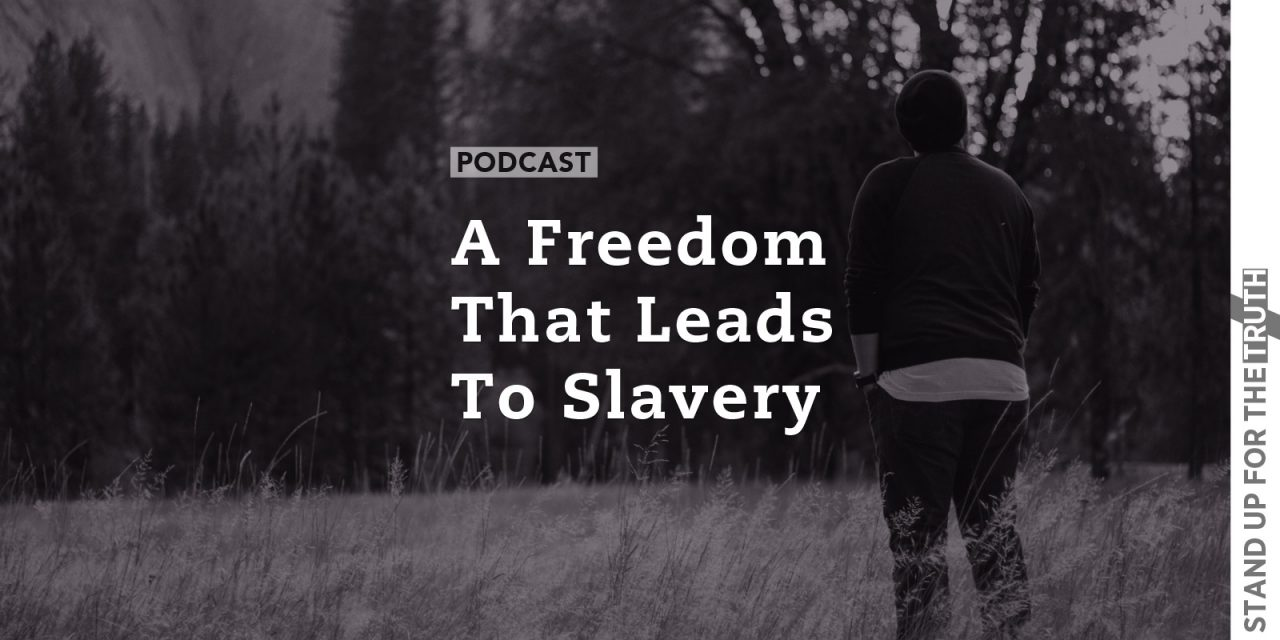 A Freedom That Leads To Slavery