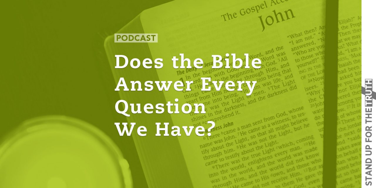 Does the Bible Answer Every Question We Have?