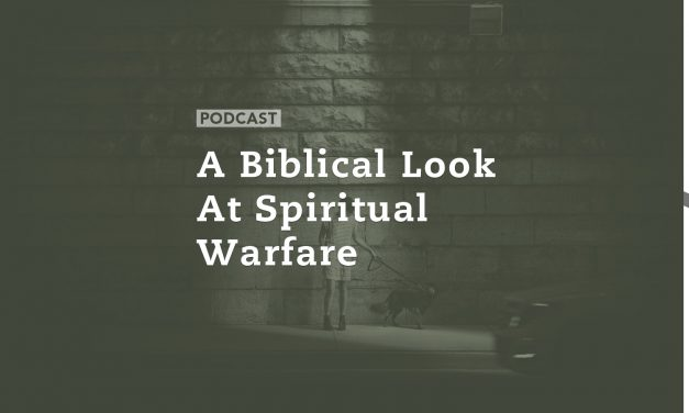 A Biblical Look At Spiritual Warfare