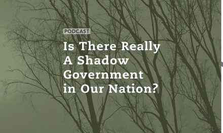 Is There Really a Shadow Government in Our Nation?