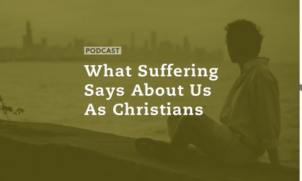 What Suffering Says About Us As Christians