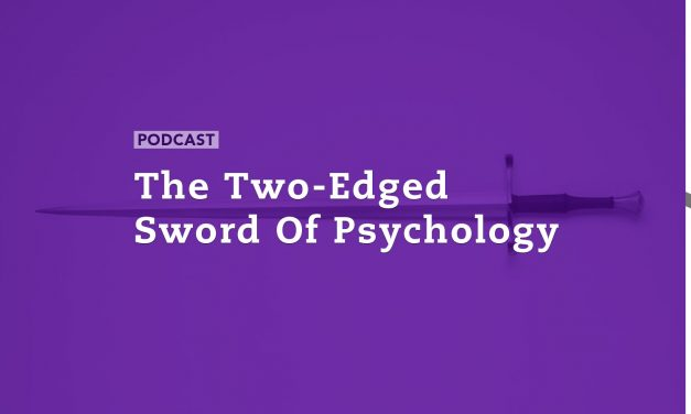 The Two-Edged Sword of Psychology