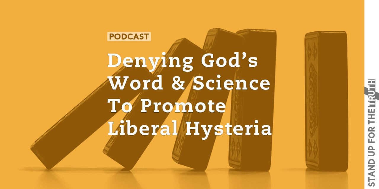 Denying God's Word & Science to Promote Chaos