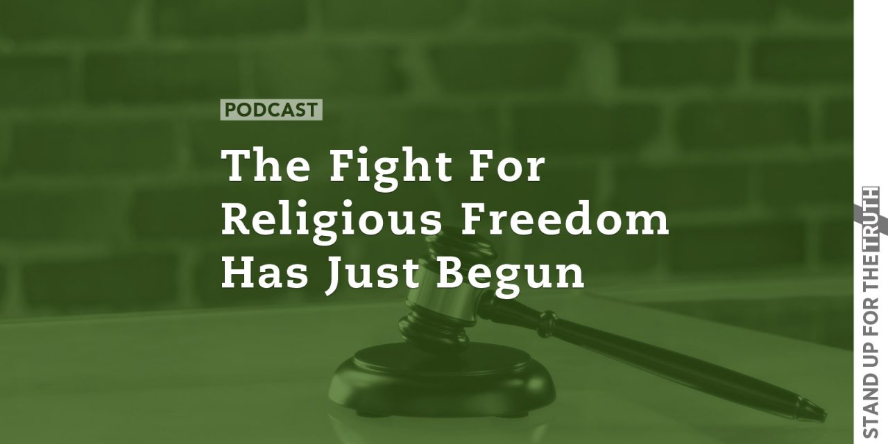 The Fight for Religious Freedom has Just Begun