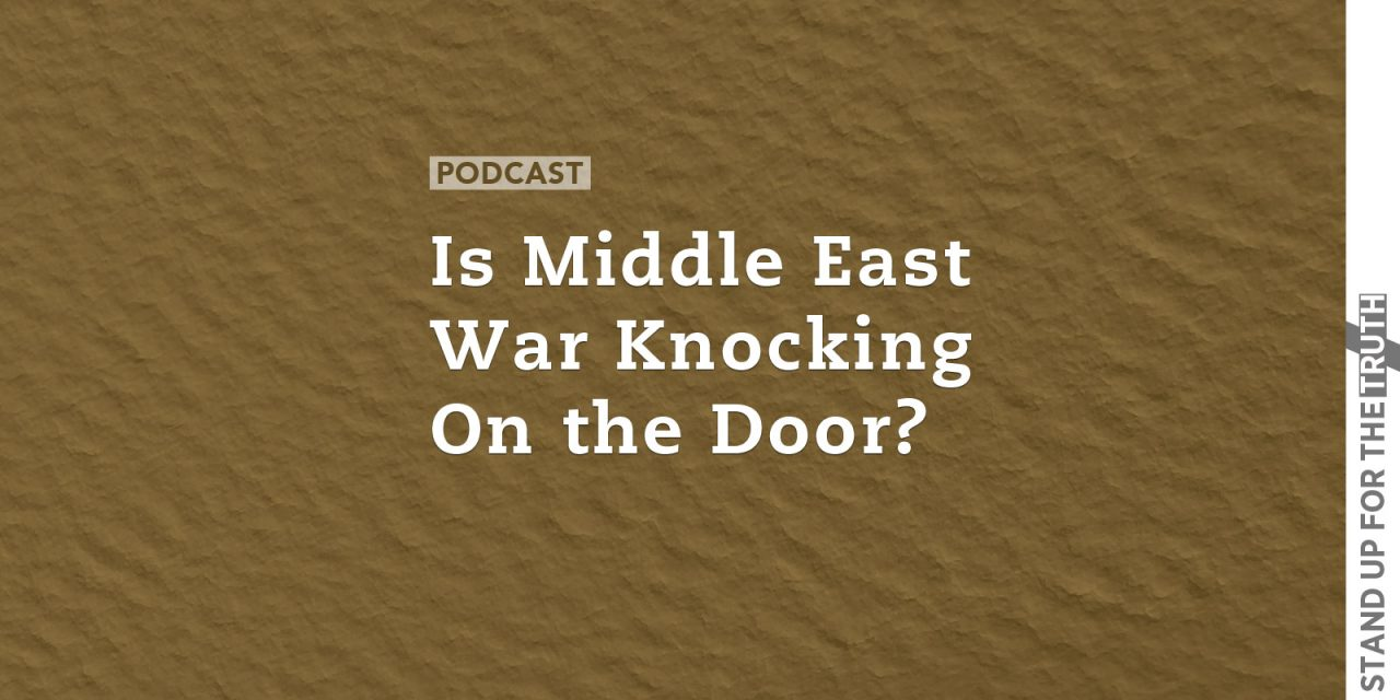 Is Middle East War Knocking on the Door?