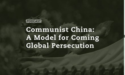 Communist China: A Model for Coming Global Persecution