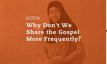 Why Don't We Share the Gospel More Frequently?