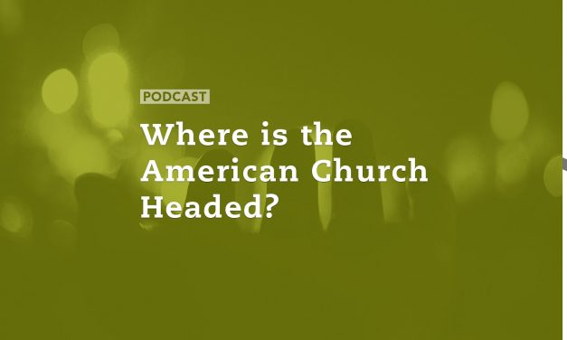 Where is the American Church Headed?