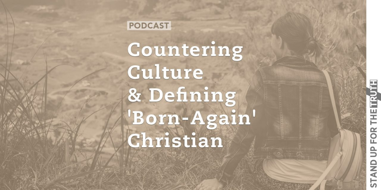 Countering Culture & Defining 'Born-Again' Christian