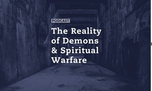 The Reality of Demons and Spiritual Warfare