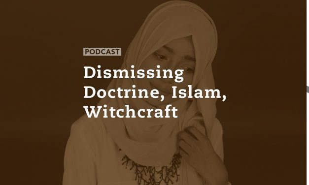 Dismissing Doctrine, Islam, Witchcraft