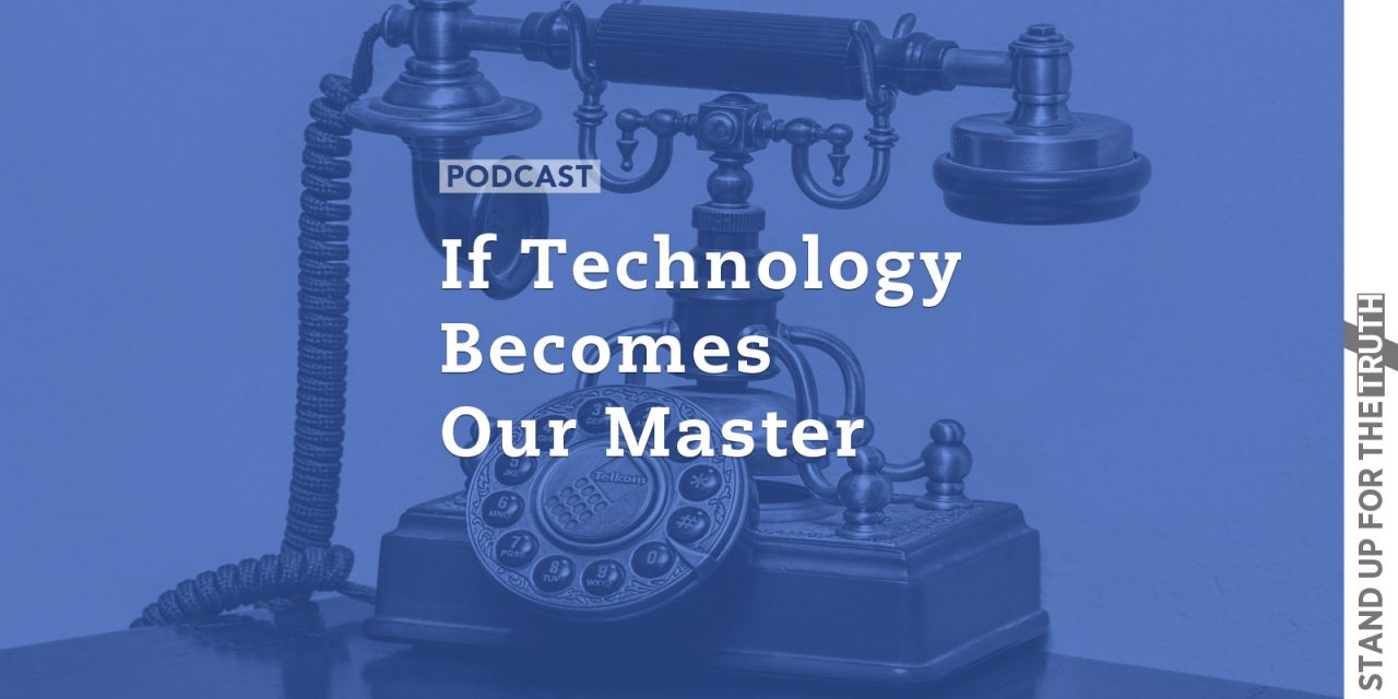 If Technology Becomes Our Master