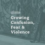 Growing Confusion, Fear and Violence