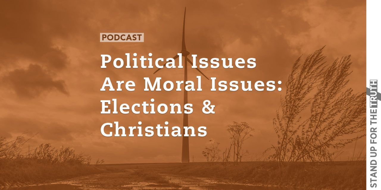 Political Issues Are Moral Issues: Elections and Christians