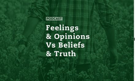 Feelings and Opinions Vs Beliefs and Truth