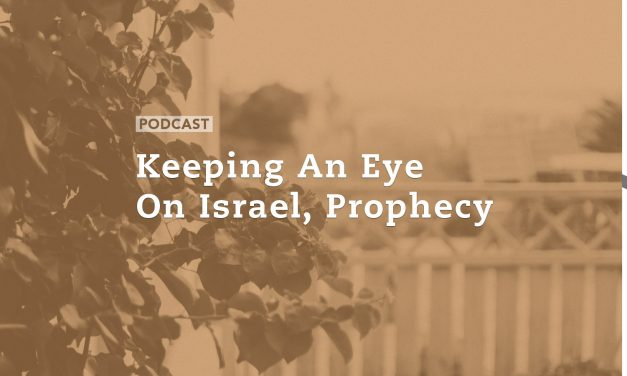 Keeping an Eye on Israel, Prophecy
