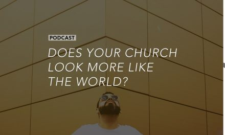 Does Your Church Look More Like the World?