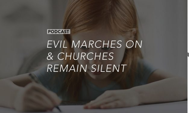 Evil Marches On and Churches Remain Silent