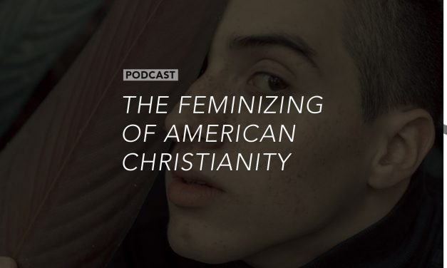 The Feminizing of American Christianity