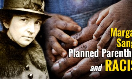 Dark History of Margaret Sanger: Why Should We Care?