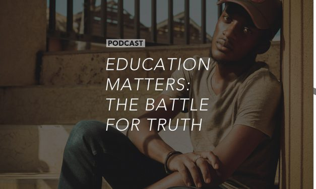 Education Matters: The Battle For Truth
