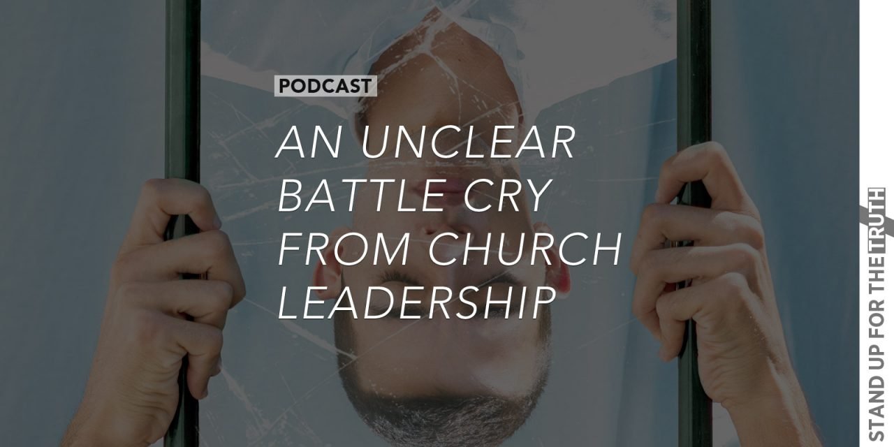 An Unclear Battle Cry from Church Leadership