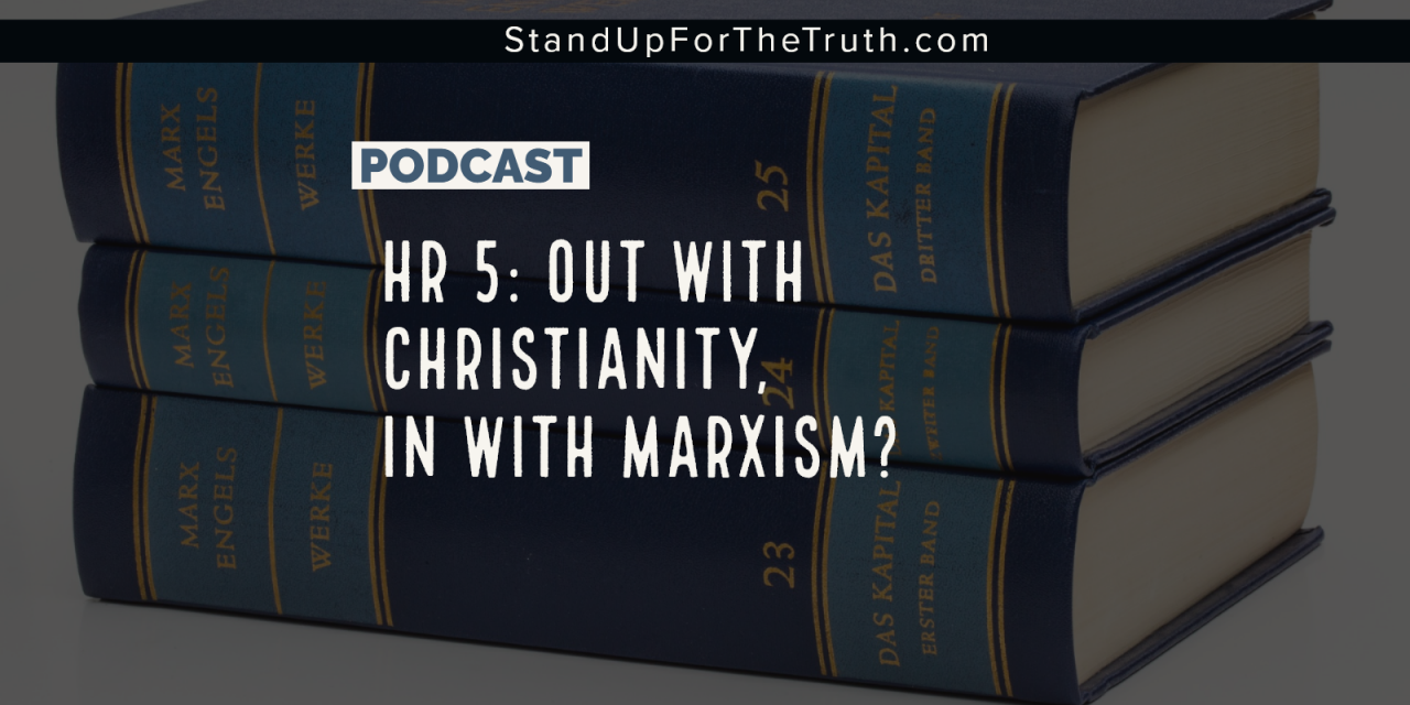 HR 5: Out With Christianity, in with Marxism?