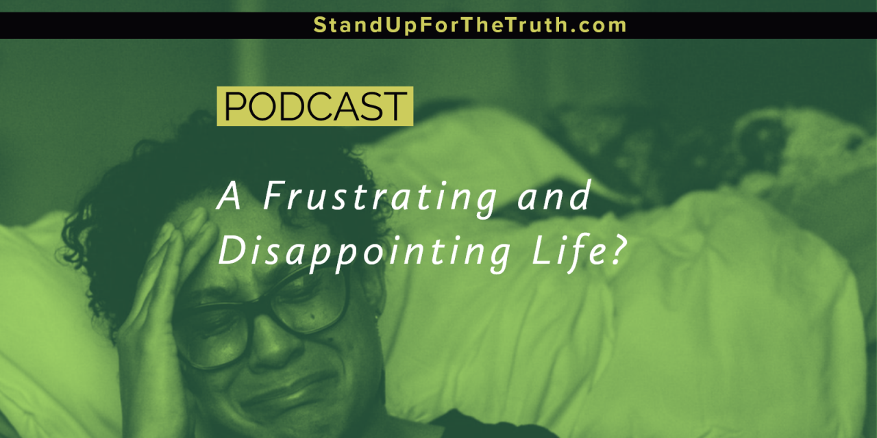 A Frustrating and Disappointing Life?